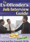 Ex-Offender's Job Interview Guide: Turn Your Red Flags into Green Lights by Caryl Krannich, Ron Krannich (Paperback, 2008)