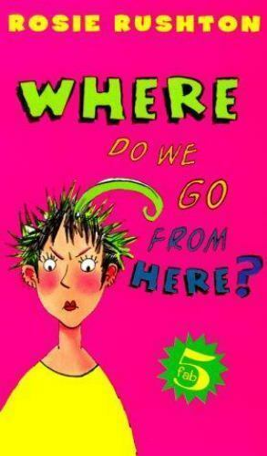 Where Do We Go from Here? by Rosie Rushton