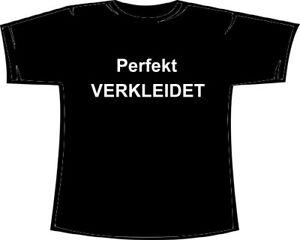 Schoen-Geil-Perfekt-Verkleidet-u-a-Variation-Shirt-3XL-5XL-Kostuem-Shirt-Fasching