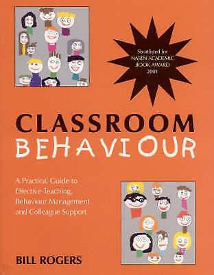 Classroom Behaviour: A Practical Guide to Effective Teaching, Behaviour...