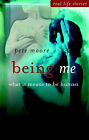 Being Me: What it Means to be Human by Pete Moore (Hardback, 2003)