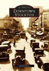 Downtown Stockton by Daniel Kasser (Paperback / softback, 2004)