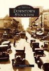 Downtown Stockton by Daniel Kasser (Paperback / softback, 2004)