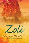Zoli by Colum McCann (Hardback, 2006)