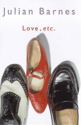 Love, Etc, Barnes, Julian | Hardcover Book | Good | 9780224061094