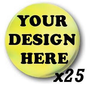 25x Custom, diseño de Su Propio' 2.5cm / 25mm Botón INSIGNIAS