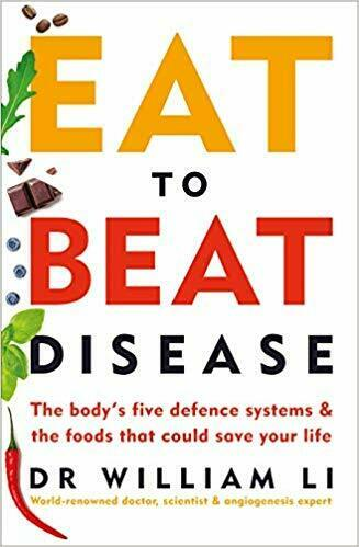 Eat to Beat Disease: The new science of how the body can heal itself 2