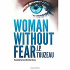 Woman Without Fear: A Novella by J. P. Touzeau (Paperback, 2015)
