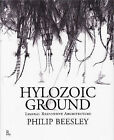 Hylozoic Ground: Liminal Responsive Architecture by Philip Beesley (Paperback, 2011)