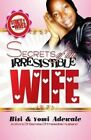 Secrets of an Irresistible Wife by Bisi & Yomi   Adewale (Paperback / softback, 2010)