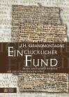 Ein glücklicher Fund - Briefe eines Unbekannten aus der römischen Provinz von J. H. Grandmontagne (2015, Taschenbuch)