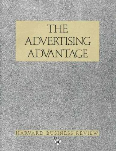 The Advertising Advantage (Harvard Business Review Paperback Series) by