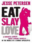 Eat, Slay, Love by Jesse Petersen (CD-Audio, 2012)