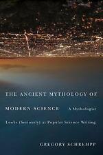 The Ancient Mythology of Modern Science: A Mythologist Looks-ExLibrary