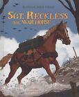 Sgt. Reckless the War Horse: Korean War Hero by Melissa Higgins (Hardback, 2014)