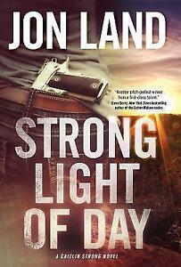 Strong-Light-of-Day-A-Caitlin-Strong-Novel-Jon-Land