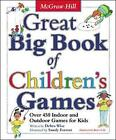 Great Big Book of Children's Games: Over 450 Indoor and Outdoor Games for Kids by Debra Wise (Paperback, 2003)