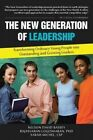 The New Generation of Leadership: Transforming Ordinary Young People Into Outstanding and Growing Leaders by Michel, Logeswaran Michel David, Logeswaran, Welch Ira David, David Welch (Paperback / softback, 2013)