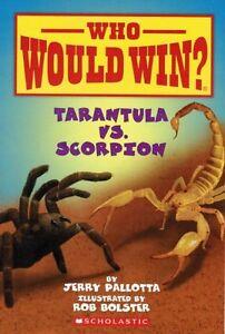 Tarantula vs. Scorpion (Who Would Win?) by Jerry Pallotta