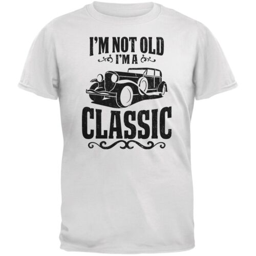 I/'m Not Old I/'m A Classic White Adult T-Shirt