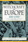 Witchcraft in Europe, 400-1700: A Documentary History by University of Pennsylvania Press (Paperback, 2000)