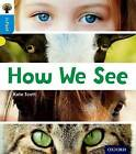 Oxford Reading Tree Infact: Oxford Level 3: How We See by Kate Scott (Paperback, 2016)