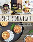 Stories on a plate von Florentina Klampferer (2016, Gebundene Ausgabe)