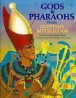 World Mythology: Gods and Pharaohs from Egyptian Mythology by Geraldine Harris (1992, Hardcover)