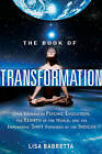 Book of Transformation: Open Yourself to Psychic Evolution, the Rebirth of the World, and the Empowering Shift Pioneered by the Indigos by Lisa Barretta (Paperback, 2012)