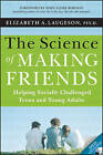 The Science of Making Friends: Helping Socially Challenged Teens and Young Adults by Elizabeth A. Laugeson (Paperback, 2013)