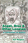 Angst, Eros & Other Locales  : A Collection of Poetry by Art Rogers (Paperback / softback, 2000)