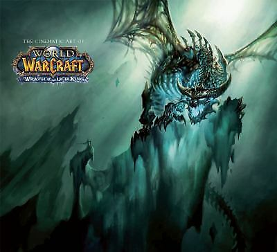 Cinematic Art of World of Warcraft : Wrath of the Lich King (2009, Paperback)