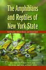 The Amphibians and Reptiles of New York State: Identification, Natural History, and Conservation by Alvin R. Breisch, Richard Bothner, John Behler, James P. Gibbs, Peter K. Ducey, Glenn Johnson (Paperback, 2007)