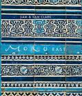 Moro East by Samantha Clark, Samuel Clark (Hardback, 2007)