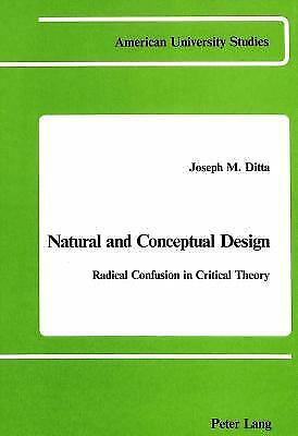 Natural and Conceptual Design : Radical Confusion in Critical Theory