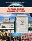 Global Trade Organizations by Holly Lynn Anderson (Hardback, 2017)