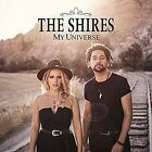 My Universe * by The Shires (CD, Sep-2016, Decca)