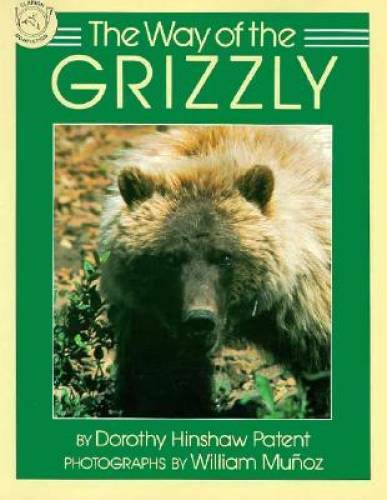 The Way of the Grizzly - Paperback By Patent, Dorothy Hinshaw - GOOD