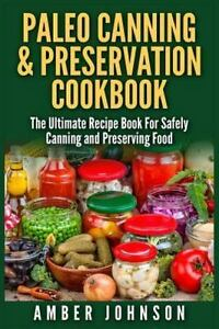 Paleo canning and preservation cookbook the ultimate recipe book stock photo forumfinder