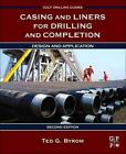Casing and Liners for Drilling and Completion von Ted G. Byrom (2014, Gebundene Ausgabe)