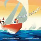 Boats Float! by Benn Lyon, George Ella Lyon (Hardback, 2015)