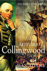 Admiral Collingwood: Nelson's Own Hero by Max Adams (Hardback, 2005)