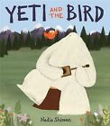 Yeti and the Bird by Nadia Shireen (Hardback, 2015)