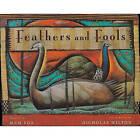 Feathers and Fools by Mem Fox (Hardback, 2000)