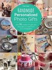 Handmade Personalized Photo Gifts: Over 75 creative DIY gifts and keepsakes to make from your photographs by Carla Visser (Paperback, 2014)