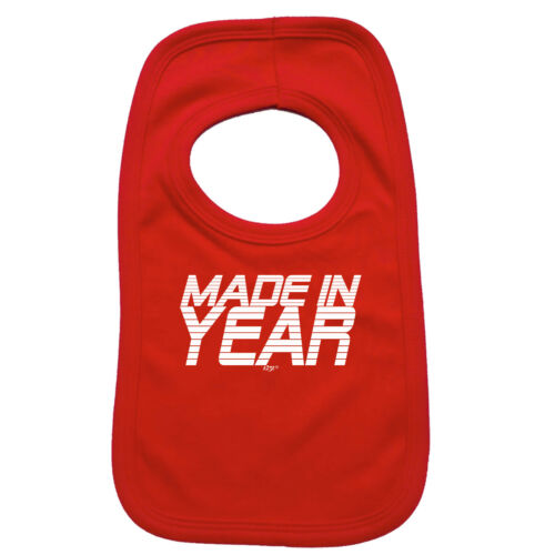 Funny Baby Infants Bib Napkin Made In Any Year