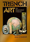 Trench Art: An Illustrated History by Jane A. Kimball (Paperback, 2004)