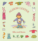 Bibs and Boots by Alison Lester (Board book, 2008)