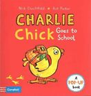 Charlie Chick Goes to School by Nick Denchfield (Hardback, 2015)
