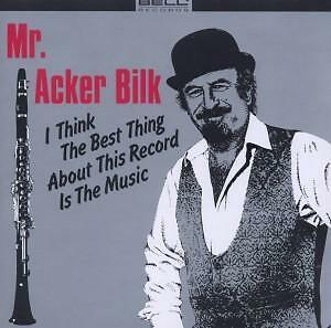 MR. ACKER BILK : I THINK THE BEST THING ABOUT THIS RECORD IS THE MUSIC / CD